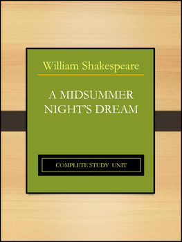 A Midsummer Night's Dream by William Shakespeare: Complete Study Unit
