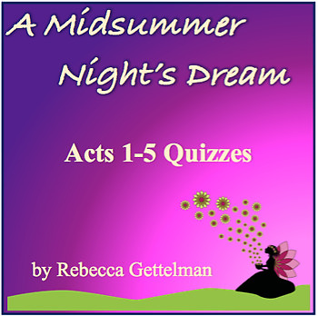 A Midsummer Night's Dream Acts 1-5 Quizzes for Middle or High School
