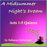 A Midsummer Night's Dream Acts 1-5 Quizzes for Middle or H