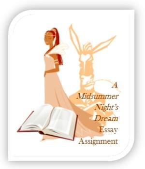 A Midsummer Night's Dream Essay assignment