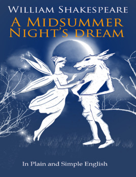 A Midsummer Nights Dream In Plain and Simple English