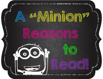"A ""Minion"" Reasons to Read - Chalkboard Theme - A4 Size Posters"