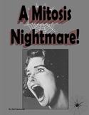 A Mitosis Nightmare!