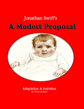 a modest proposal adaptation of swifts essay with activities by  a modest proposal adaptation of swifts essay with activities by vickey sue