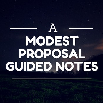 A Modest Proposal Guided Notes