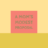 A Mom's Modest Proposal