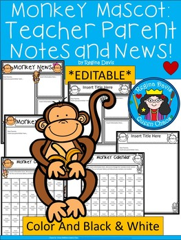 A+ Monkey *EDITABLE* Papers...Teacher News & Notes To Parents