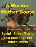 A Mother Goose Musical - Script, Sheet Music, and mp3 files
