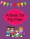 A Mother's Day Writing Activity Packet