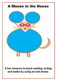 A Mouse in the House - A play to support Literacy and Numeracy