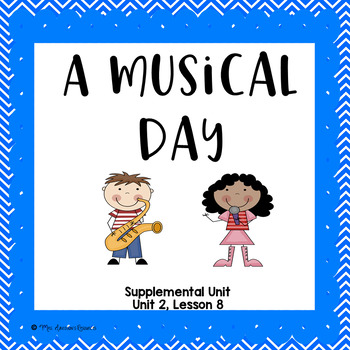 A Musical Day- Journeys First Grade Supplemental Unit