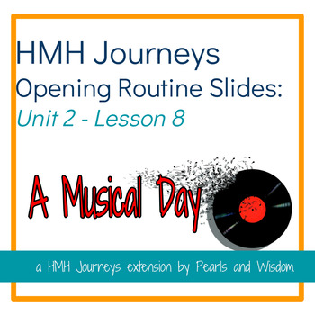 A Musical Day   Journeys Unit 2 Lesson 8   Opening Routines Slides
