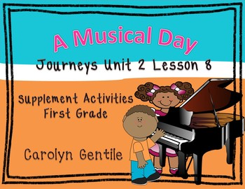 A Musical Day Journeys Unit 2 Lesson 8  First Grade Supplemental Activities