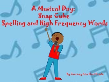 A Musical Day:Snap Cube Spelling and High Frequency Words