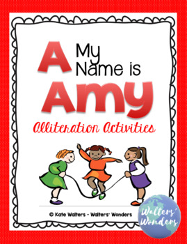 A My Name is Amy Alliteration Activities