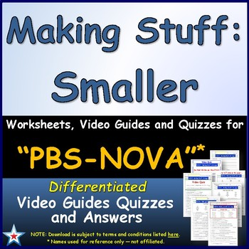 A NOVA - Making Stuff - Smaller - Worksheet, Ans. Sheet, and Two Quizzes.