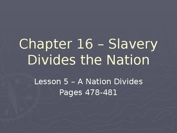 Slavery Divides the Nation - A Nation Divides PowerPoint