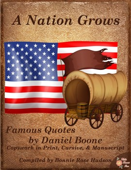 A Nation Grows-Famous Quotes by Daniel Boone-Copywork