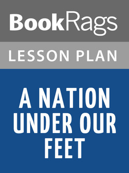 A Nation Under Our Feet: Lesson Plans