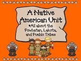 A Native American Unit: Powhatan, Lakota, & Pueblo Tribes