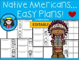 A+ Native Americans: Easy Plans...Editable Papers For Native American Lessons