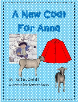 A New Coat for Anna by Harriet Ziefert-A Complete Book Study Journal