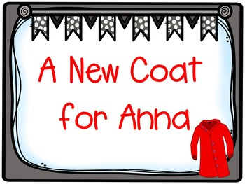 A New Coat for Anna by Harriet Ziefert Graphic Organizer and Presentation