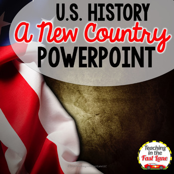 A New Country PowerPoint {U.S. History}