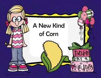 A New Kind of Corn -  4th Grade Tri Folds + Activities