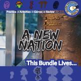 A New Nation -- U.S. History Curriculum Unit Bundle