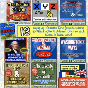 New Nation Unit: 13 engaging, Common Core focused lessons for Washington & Adams