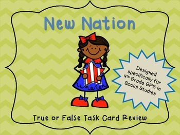 A New Nation ((early government)) True or False Task Cards
