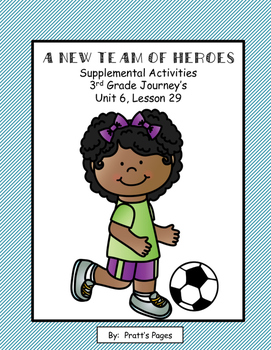 A New Team of Heroes Supplemental 3rd grade Journey's Unit 6 Lesson 29