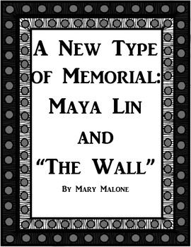 """A New Type of Memorial: Maya Lin and """"The Wall"""" by M. Malone - 6th Grade"""