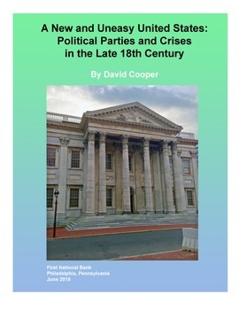A New and Uneasy U.S.: Political Parties and Crises in the Late 18th Century