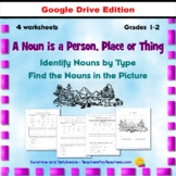 A Noun is a Person, Place or Thing - 4 worksheets - Grades 1-2 - CCSS - Google