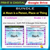 A Noun is a Person, Place or Thing - 4 worksheets - PDF & Google BUNDLE