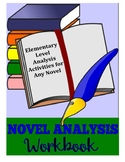 A Novel Education Novel Analysis Workbook - Elementary Level