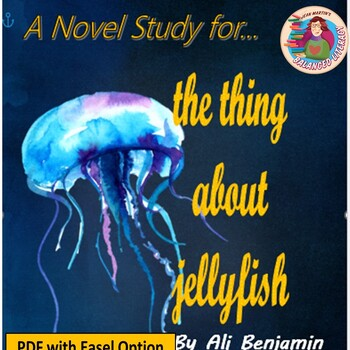 A Novel Study for The Thing About Jellyfish by Ali Benjamin: Supports CCSS
