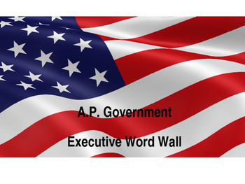 A.P. Government Word Wall: Executive Branch