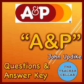 """""""A&P"""" by John Updike Questions and Answer Key"""