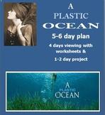 A PLASTIC  OCEAN  5-6 day plan HUMAN IMPACT & PLASTICS