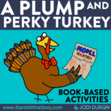 A Plump and Perky Turkey Activities and Read Aloud Lessons