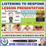LISTENING TO RESPOND LESSON PRESENTATION