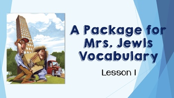 A Package for Mrs. Jewls Vocabulary Powerpoint - Journey's Lesson 1