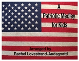 A Patriotic Medley for Kids