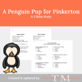 A Penguin Pup for Pinkerton: K-2 Book Study