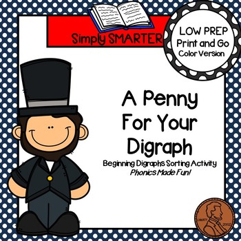 A Penny For Your Digraph:  LOW PREP Abraham Lincoln Themed Sorting Activity