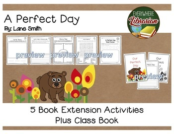 A Perfect Day by Lane Smith 8 Book Extension Activities Plus Class Book NO PREP