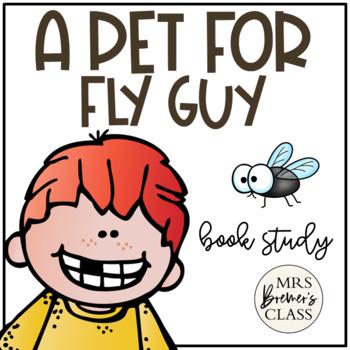A Pet For Fly Guy Book Companion Novel Study